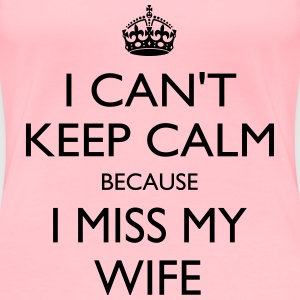 Miss my wife - Women's Premium T-Shirt