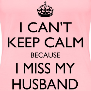 Miss my husband - Women's Premium T-Shirt