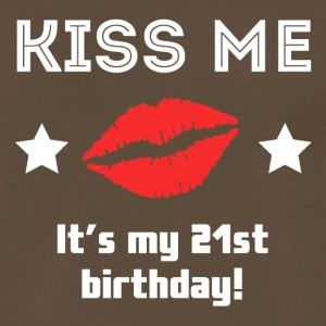 Kiss Me It's My 21st Birthday - Men's Premium T-Shirt