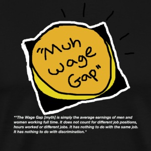 muh wage gap by Shoe - Men's Premium T-Shirt