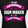 Sign Maker Tshirt - Women's T-Shirt