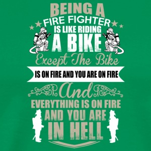 Being A Fire Fighter Is Like Riding A Bike T Shirt - Men's Premium T-Shirt