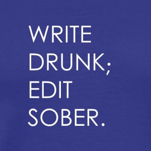 Write Drunk; Edit Sober - whitetext - Men's Premium T-Shirt