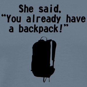 she said backpack - Men's Premium T-Shirt