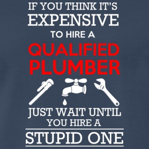 Hire A Qualified Plumber T Shirt - Men's Premium T-Shirt