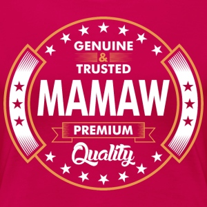 Genuine And Trusted Mamaw Premium Quality T-Shirts - Women's Premium T-Shirt