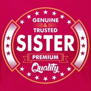 Genuine And Trusted Sister Premium Quality T-Shirts - Women's Premium T-Shirt