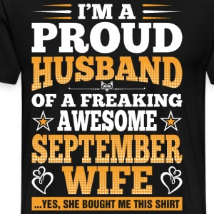 Im A Proud Husband Of A Freaking Awesome September T-Shirts - Men's Premium T-Shirt