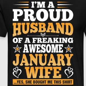 Im A Proud Husband Of A Freaking Awesome January W T-Shirts - Men's Premium T-Shirt
