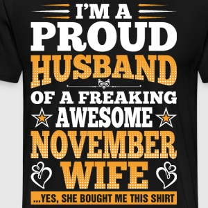 Im A Proud Husband Of A Freaking Awesome November  T-Shirts - Men's Premium T-Shirt