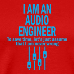 I Am An Audio Engineer T Shirt - Men's Premium T-Shirt