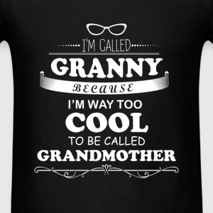 Granny - I'm called granny because I'm way too coo - Men's T-Shirt