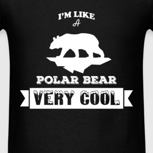 Polar Bears - I'm like a polar bear, very cool - Men's T-Shirt