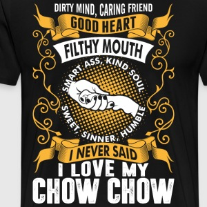 Caring Friend Good Heart I Love My Chow Chow Dog T-Shirts - Men's Premium T-Shirt
