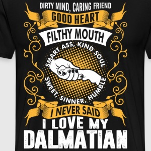 Caring Friend Good Heart I Love My Dalmatian Dog T-Shirts - Men's Premium T-Shirt