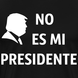 No Es Mi Presidente - Men's Premium T-Shirt