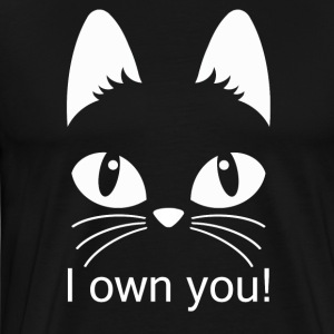 I OWN YOU! - Men's Premium T-Shirt