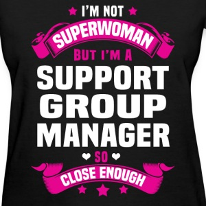 Support Group Manager Tshirt - Women's T-Shirt
