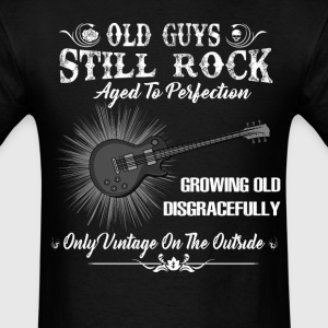 Old Guys Still Rocks Aged To Perfection T-Shirts - Men's T-Shirt