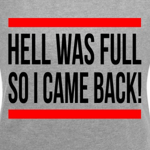 HELL WAS FULL SO I CAME BACK T-Shirts - Women´s Rolled Sleeve Boxy T-Shirt
