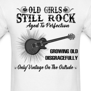 Old Girls Still Rocks Aged To Perfection T-Shirts - Men's T-Shirt