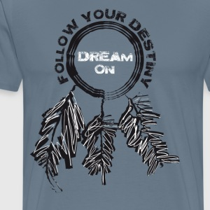DREAM ON - Men's Premium T-Shirt
