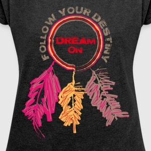 DREAM ON - Women´s Roll Cuff T-Shirt