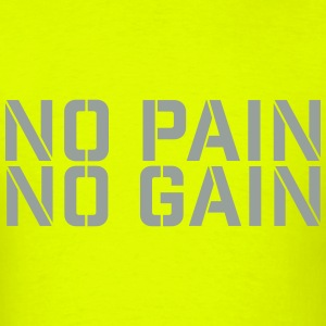 No Pain No Gain t-shirt - Men's T-Shirt