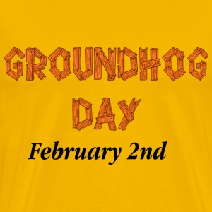 Groundhog Day Sign - Men's Premium T-Shirt