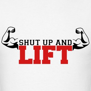 shut up and lift workout shirt - Men's T-Shirt