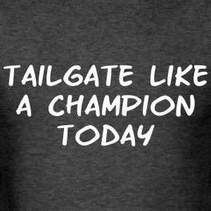 Tailgate Like a Champion Today football gameday sh - Men's T-Shirt