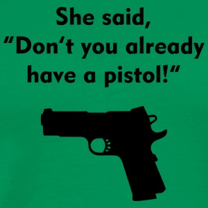 she said pistol - Men's Premium T-Shirt