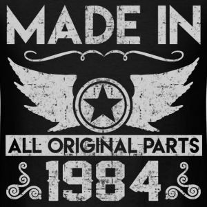 MADE IN 1984 ALL ORIGINAL PARTS, 1984, MADE IN, AL - Men's T-Shirt