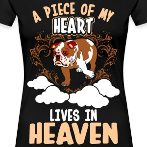 A Piece Of My Heart Lives In Heaven Bulldog T-Shirts - Women's Premium T-Shirt