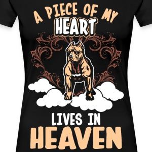 A Piece Of My Heart Lives In Heaven Pitbull T-Shirts - Women's Premium T-Shirt