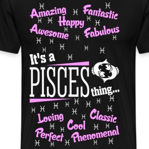 Its A Pisces Thing T-Shirts - Men's Premium T-Shirt