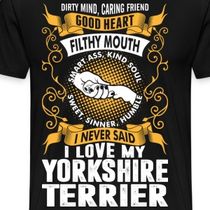 Caring Friend Good Heart I Love My Yorkshire Terri T-Shirts - Men's Premium T-Shirt