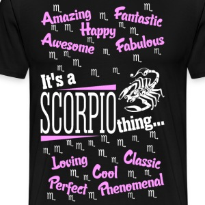 Its A Scorpio Thing T-Shirts - Men's Premium T-Shirt