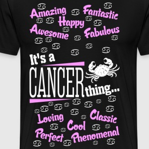 Its A Cancer Thing T-Shirts - Men's Premium T-Shirt