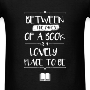Educational - Between the pages of a book is a lov - Men's T-Shirt