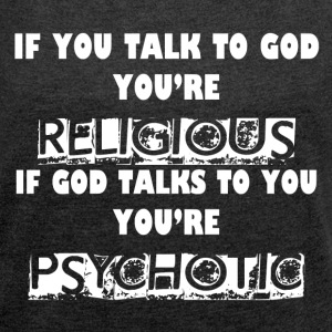 RELIGIOUS AND PSYCHOTIC T-Shirts - Women´s Roll Cuff T-Shirt