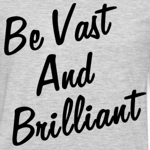 VAST AND BRILLIANT Long Sleeve Shirts - Men's Premium Long Sleeve T-Shirt
