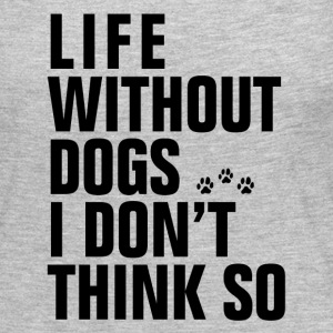 LIFE WITHOUT DOGS Long Sleeve Shirts - Women's Premium Long Sleeve T-Shirt