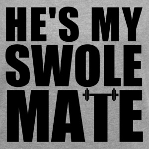 HE'S MY SWOLEMATES T-Shirts - Women´s Roll Cuff T-Shirt