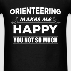 Orienteering - Orienteering makes me happy you not - Men's T-Shirt