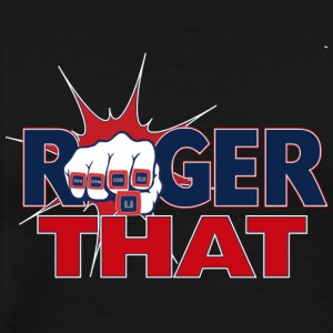 Roger That - Men's Premium T-Shirt