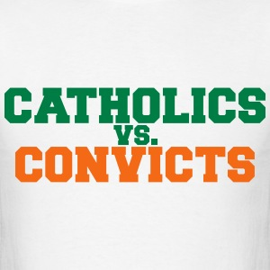 Catholics vs Convicts Shirt - Men's T-Shirt