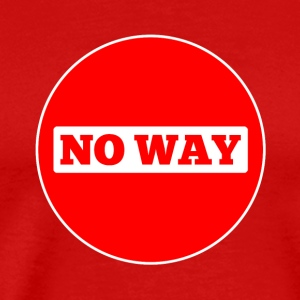 No Way - Men's Premium T-Shirt