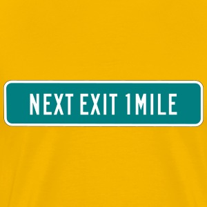 Next Exit 1 Mile Road Sig - Men's Premium T-Shirt