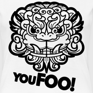 You Foo! T-Shirts - Women's Premium T-Shirt